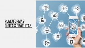 Plataformas digitais gratuitas: devemos ou não usar
