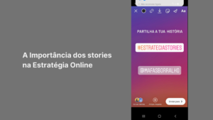 A importância dos stories na sua estratégia online