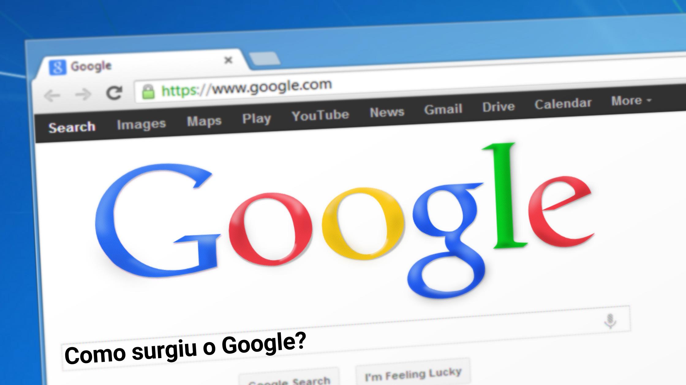 Como surgiu o Google?