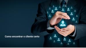 Como encontrar o cliente certo